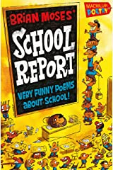 Brian Moses' School Report: Very funny poems about school (MacMillan Poetry) Kindle Edition