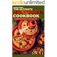 The Ultimate Moroccan Cookbook: 111 Dishes From Morocco To Cook Right Now (World Cuisines Book 9)