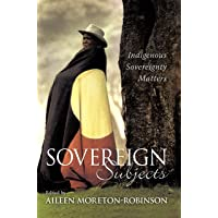 Sovereign Subjects: Indigenous sovereignty matters