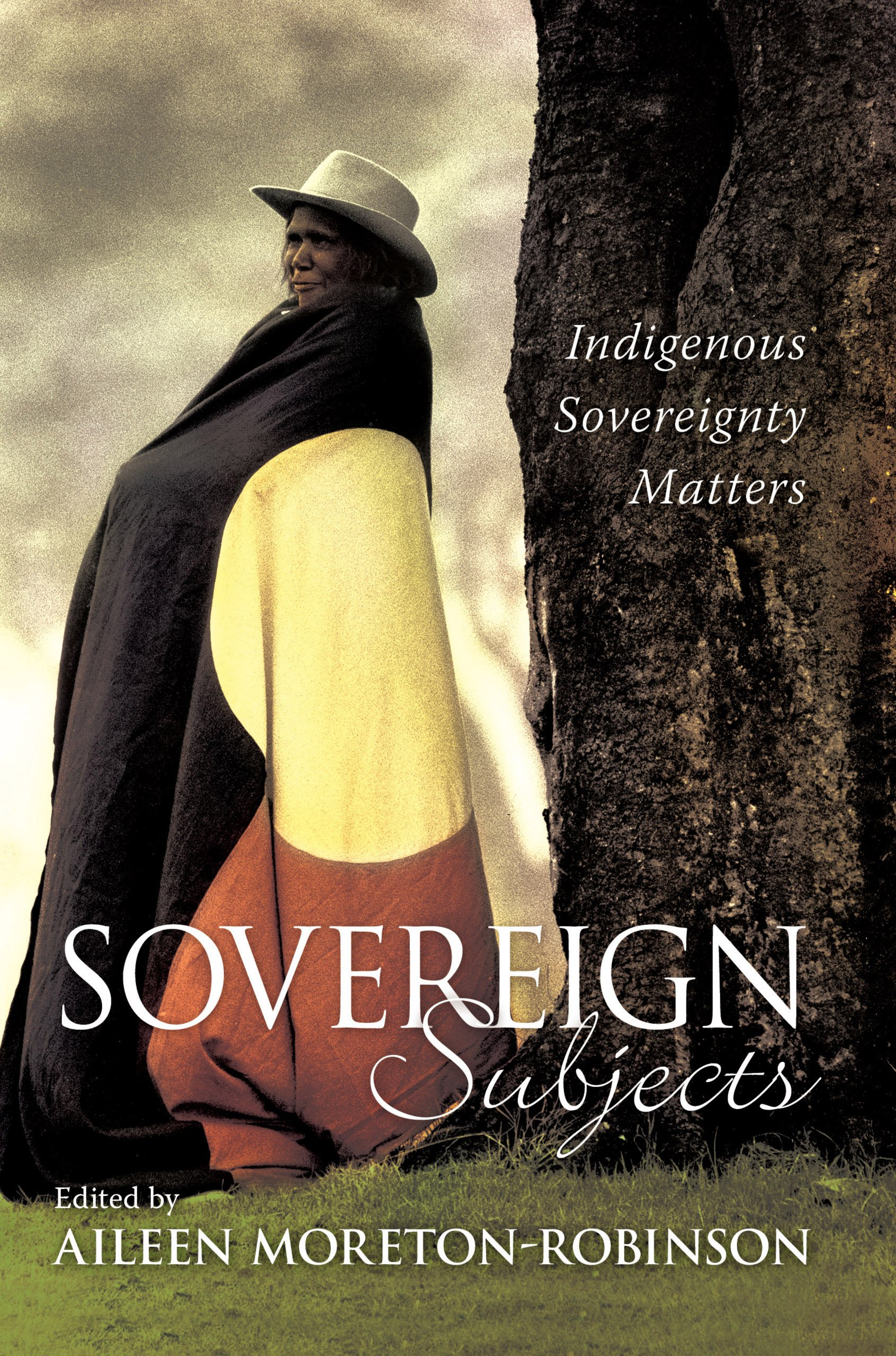 Sovereign Subjects  Indigenous Sovereignty Matters  Cultural Studies