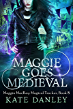 Maggie Goes Medieval (Maggie MacKay: Magical Tracker Book 8) (English Edition)