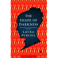 The Shape of Darkness: 'Darkly addictive, utterly compelling' Ruth Hogan (English Edition)