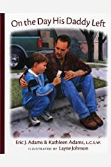 On the Day His Daddy Left (Albert Whitman Prairie Books) Paperback
