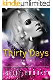 Thirty Days: Part One
