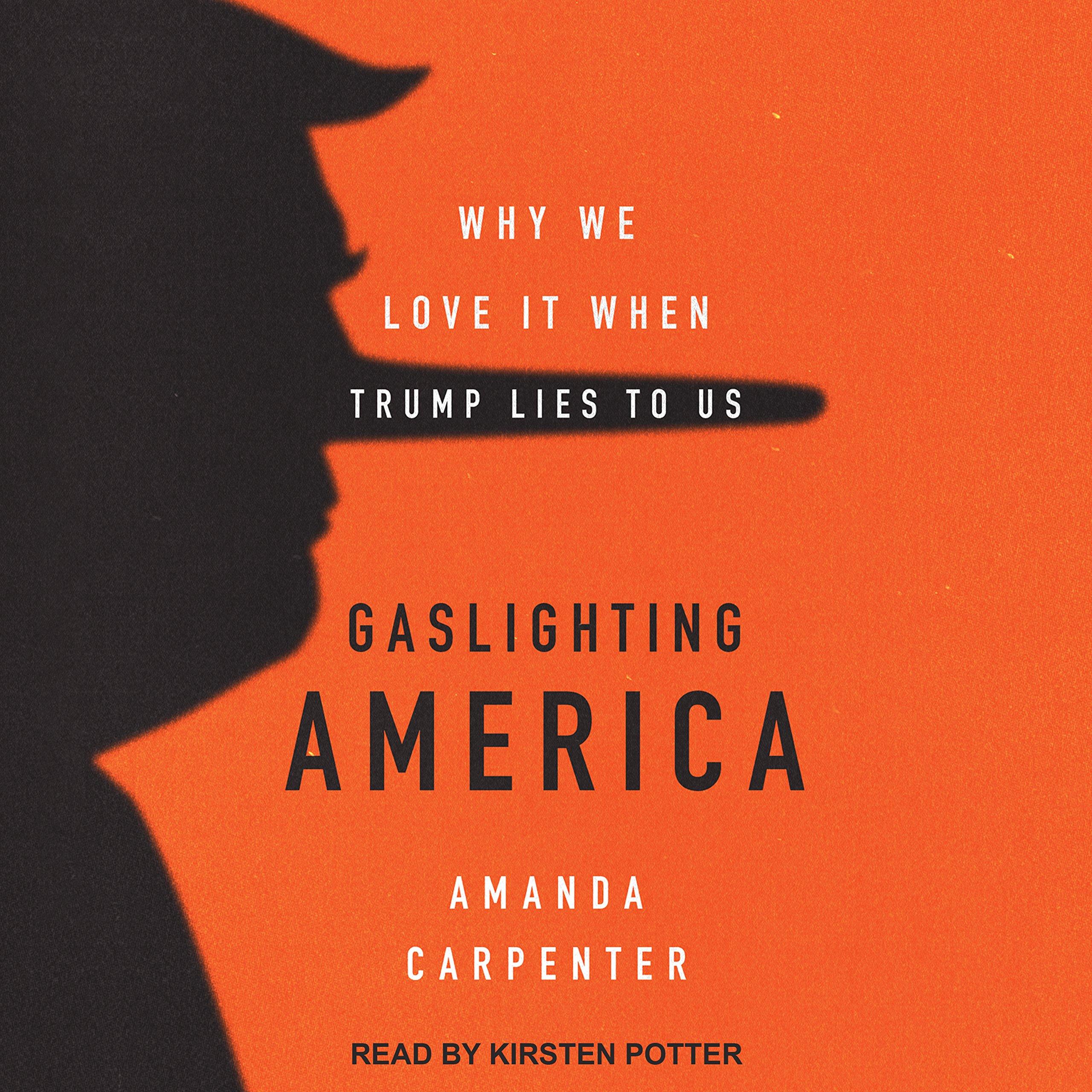 Gaslighting America: Why We Love It When Trump Lies to Us: Amazon.es: Amanda B. Carpenter, Kirsten Potter: Libros en idiomas extranjeros