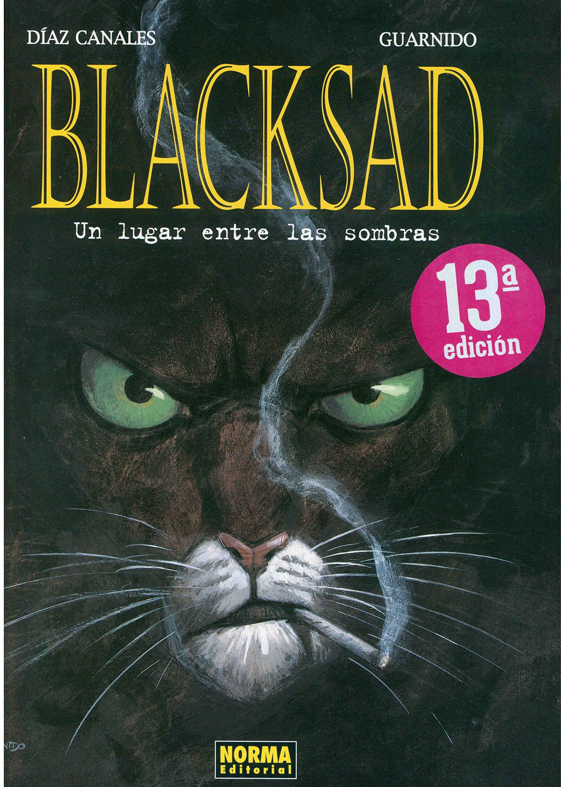 BLACKSAD 01: UN LUGAR ENTRE LAS SOMBRAS (CÓMIC EUROPEO) Tapa dura – 1 feb 2004 Juanjo Guarnido Juan Díaz Canales Norma Editorial 8484312453