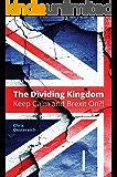 The Dividing Kingdom - Part I: Keep Calm & Brexit On?