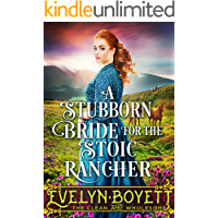 A Stubborn Bride For The Stoic Rancher: A Clean Western Historical Romance Novel