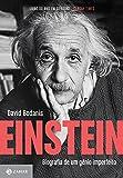 Einstein: Biografia de um gênio imperfeito
