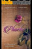 Phoebe: Book One of Broken Girls Series