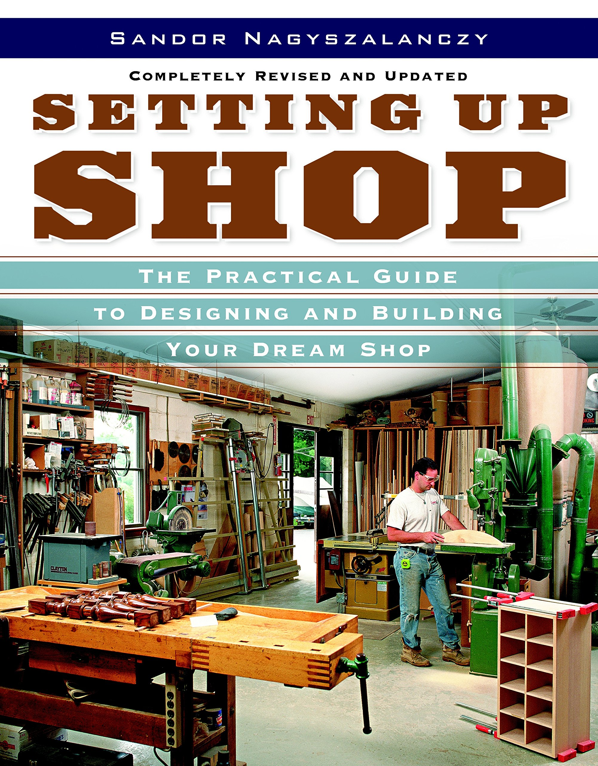 Setting Up Shop: The Practical Guide to Designing and Building You