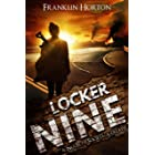 Locker Nine: Book One of The Locker Nine Series (A Post-Apocalyptic Societal Collapse Thriller)