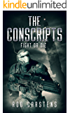 The Conscripts: Fight or Die (Blood War Book Book 3)