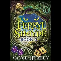 Ferryl Shayde - Book 2 - A Student Body (English Edition)