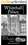 Whitehall Palace in a Nutshell