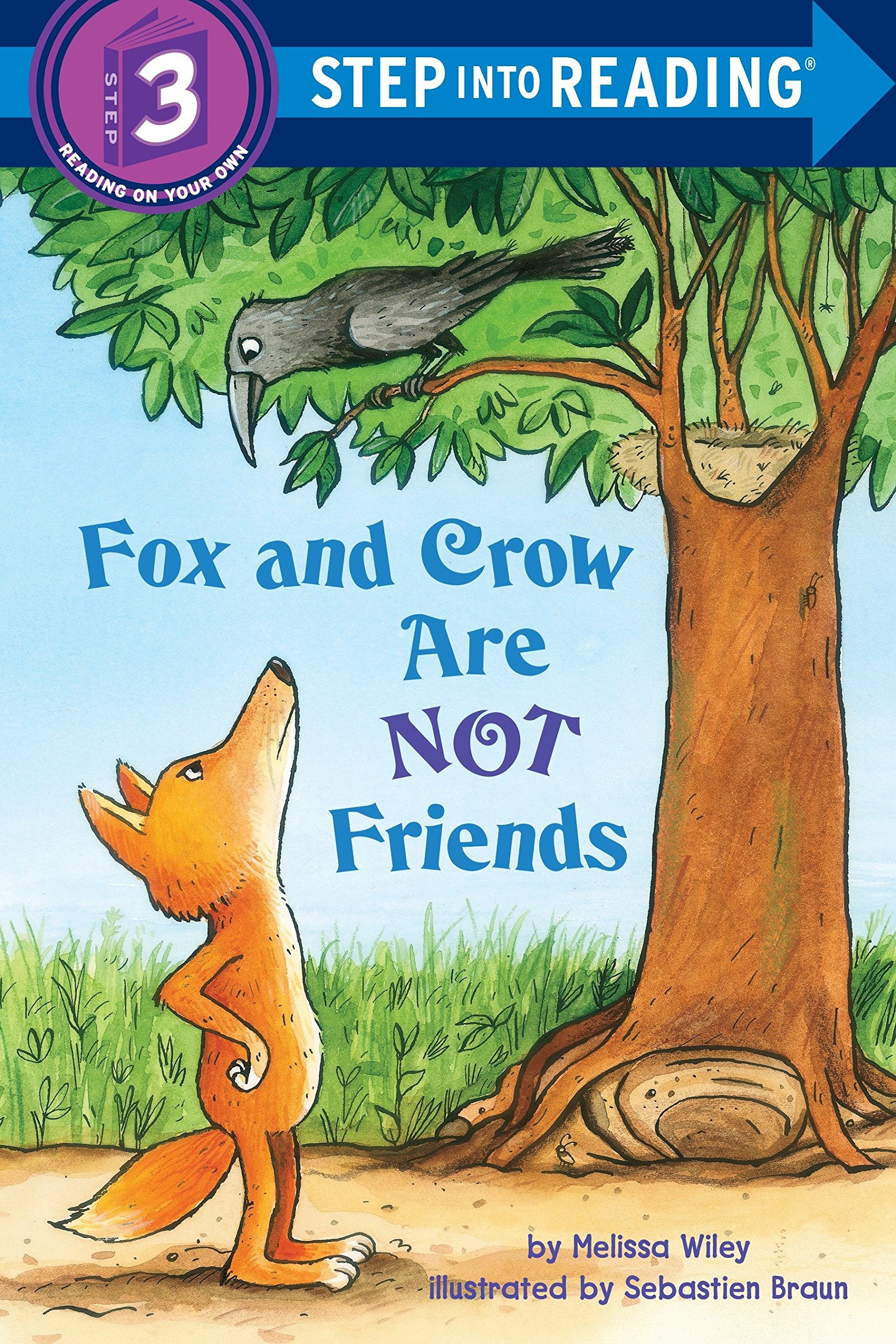 Fox and Crow are not friends, by Melissa Wiley ; illustrated by Sebastien Braun