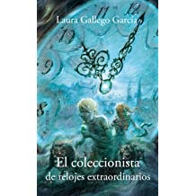 El coleccionista de relojes extraordinarios/ The Special Watch Collector (Spanish Edition) May 30, 2009
