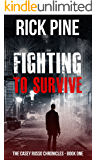 Fighting to Survive (The Casey Russo Chronicles Book 1)