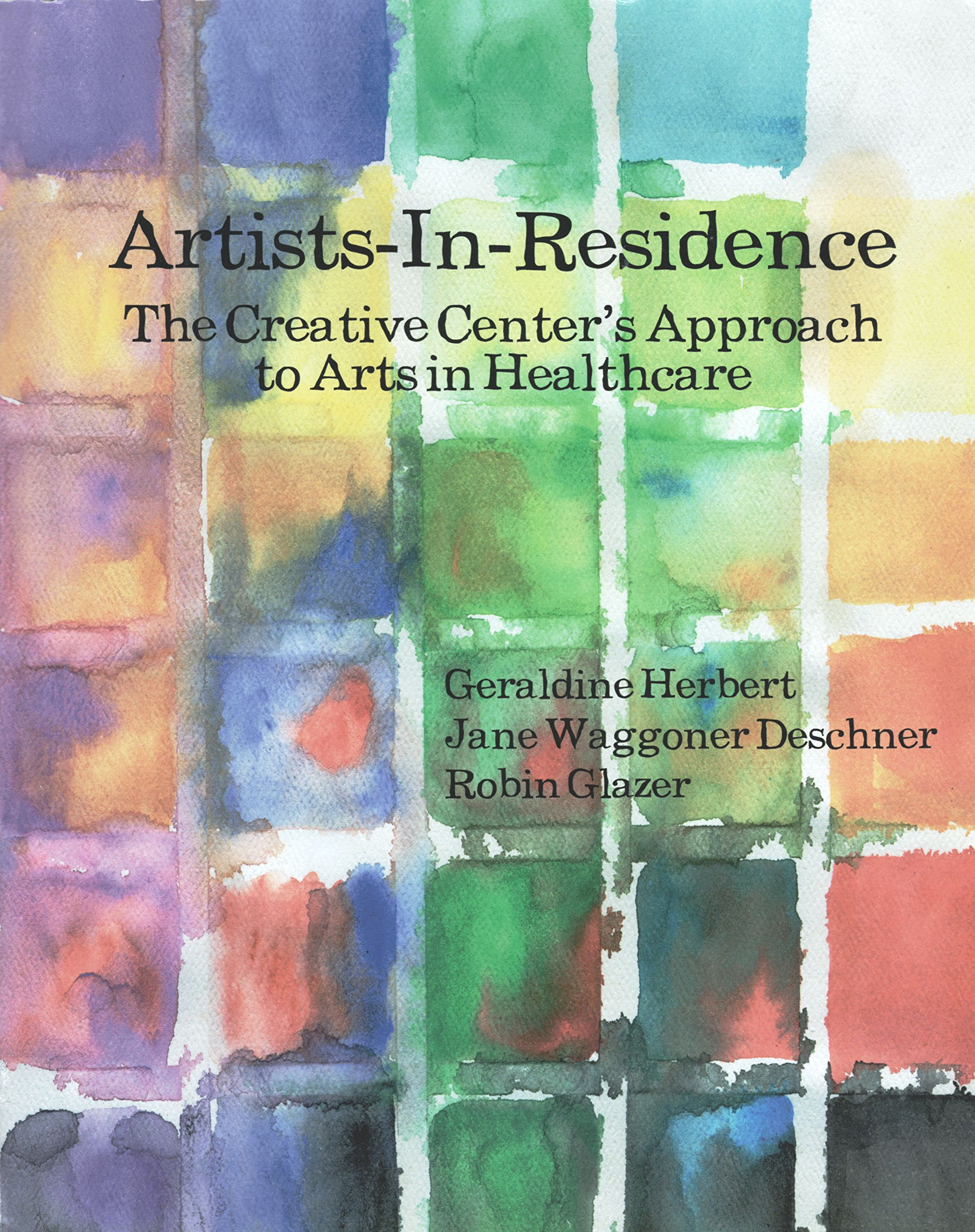 Artists-in-Residence : The Creative Center's Approach to Arts in Healthcare pdf epub