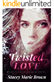 Twisted Love (Blinded Love Series Book 3)