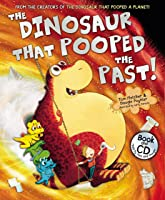 The Dinosaur That Pooped The Past!: Book And