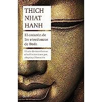 El corazón de las enseñanzas de Buda: El