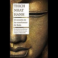 El corazón de las enseñanzas de Buda: El arte de transformar el sufrimiento en paz