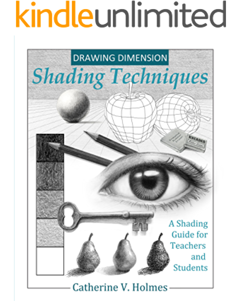 Drawing Dimension Shading Techniques A Shading Guide For Teachers And Students How To Draw Cool Stuff Kindle Edition By Holmes Catherine Arts Photography Kindle Ebooks Amazon Com