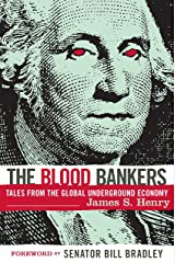 The Blood Bankers: Tales from the Global Underground Economy Kindle Edition