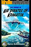 Air Pirates of Krakatoa (Doc Vandal Adventures Book 2)