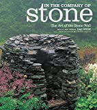 In the Company of Stone: The Art of the Stone Wall, Walls and Words