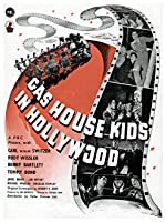 Gas House Kids in Hollywood