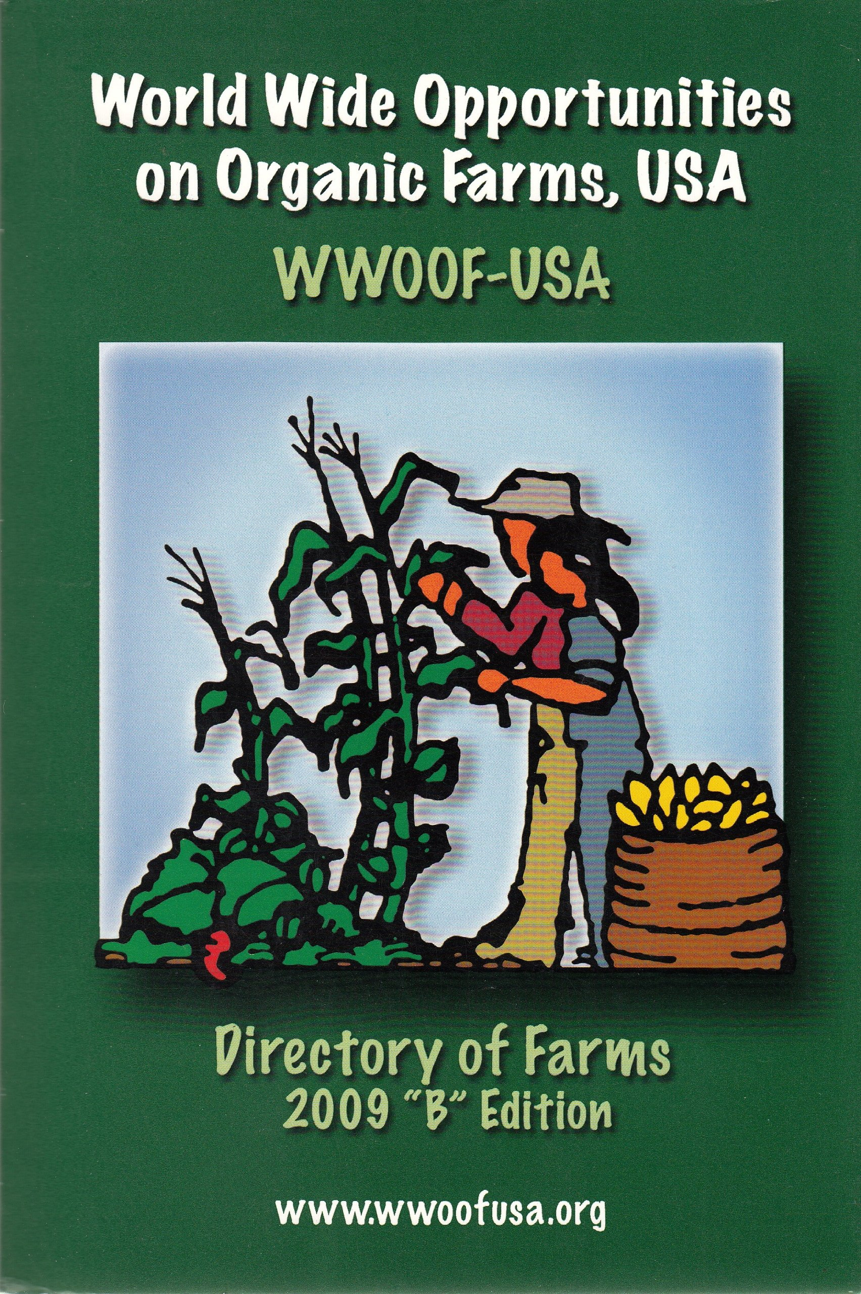 "World Wide Opportunities on Organic Farms, USA - WWOOF-USA / Directory of Farms 2009 ""B"" Edition, WWOOF-USA"