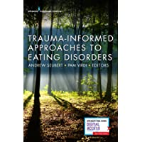Trauma-Informed Approaches to Eating Disorders