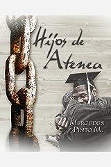 Hijos de Atenea: El esclavo que sabía leer (Spanish Edition) Kindle Edition