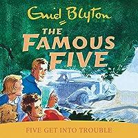 Famous Five: 8: Five Get Into Trouble