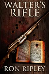 Walter's Rifle: Supernatural Horror with Scary Ghosts & Haunted Houses (Haunted Collection Series Book 2) Kindle Edition