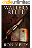 Walter's Rifle: Supernatural Horror with Scary Ghosts & Haunted Houses (Haunted Collection Series Book 2)