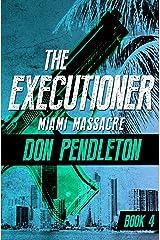 Miami Massacre (The Executioner Book 4) Kindle Edition