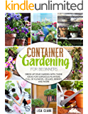 Container gardening for beginners: Dress up your garden with these ideas for gorgeous planters full of flowers, veggies…