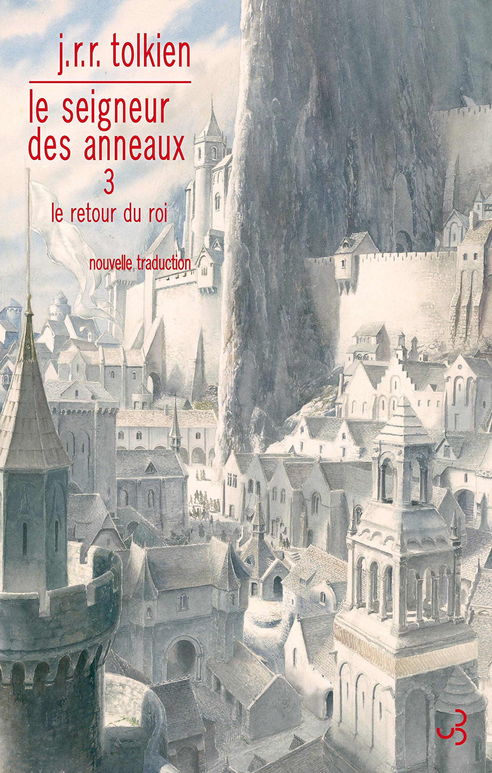 Le Seigneur des Anneaux, Tome 3 : Le Retour du Roi Broché – 13 octobre 2016 Alan Lee John Ronald Reuel Tolkien Daniel Lauzon Christian Bourgois Editeur