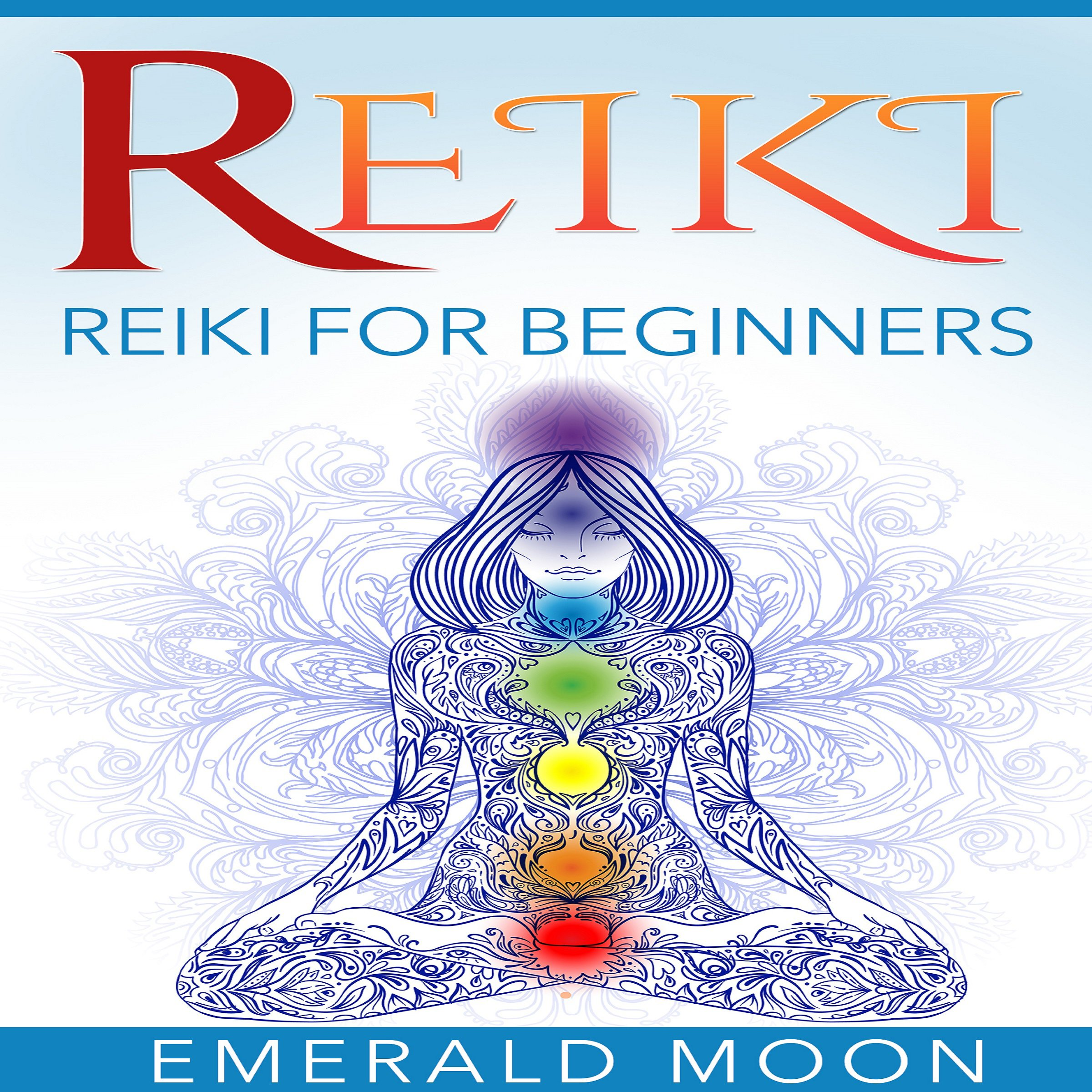 Reiki: Reiki for Beginners: Psychic Development Series Book 5