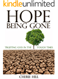 HOPE Being Gone: Trusting God in the Tough Times