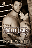 Branded As Trouble (Rough Riders Book 6)