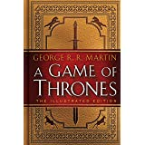 A Game of Thrones: The Illustrated Edition: A Song of Ice and Fire: Book One (A Song of Ice and Fire Illustrated Edition)