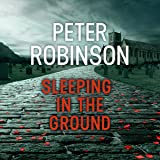 Sleeping in the Ground: The 24th DCI Banks Mystery