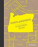 Portlandness: A Cultural Atlas