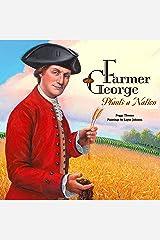 Farmer George Plants a Nation Kindle Edition