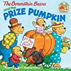 The Berenstain Bears and the Prize Pumpkin (First Time Books(R))