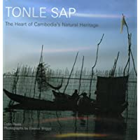 Tonle Sap: Heart of Cambodia's Natural Heritage: The Heart of Cambodia's Natural Heritage